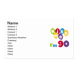Kiss Me I m 90 Birthday T-shirts and Gifts Business Card