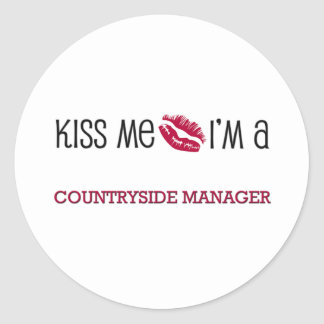Kiss Me I m a COUNTRYSIDE MANAGER Round Stickers