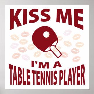 Kiss Me I m A Table Tennis Player Print