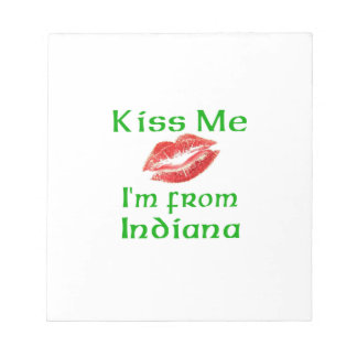 Kiss Me I m from Indiana Scratch Pad