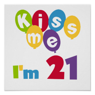 Kiss Me I'm 21 Birthday T-shirts and Gifts Poster