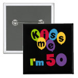 Kiss Me I'm 50 Birthday T-shirts and Gifts 15 Cm Square Badge