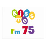 Kiss Me I'm 75 Birthday T-shirts and Gifts Post Card