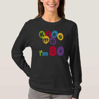 Kiss Me I'm 80 Birthday T-shirts and Gifts