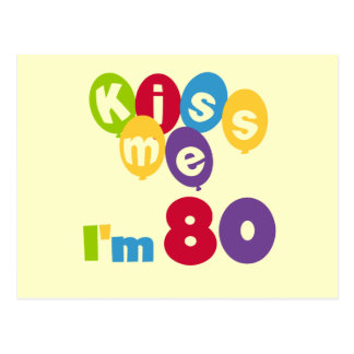 Kiss Me I'm 80 Birthday T-shirts and Gifts Postcard