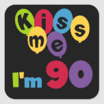 Kiss Me I'm 90 Birthday T-shirts and Gifts Square Sticker
