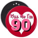 Kiss Me I'm 90 Pinback Button