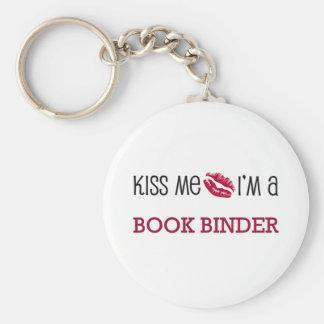 Kiss Me I'm a BOOK BINDER Keychains