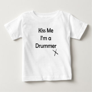 Kiss me I'm a drummer Baby T-Shirt