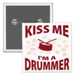 Kiss Me I'm A Drummer Pinback Button