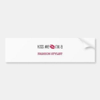 Kiss Me I'm a FASHION STYLIST Bumper Stickers