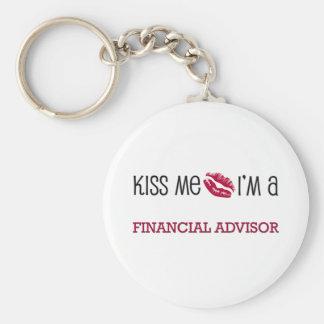 Kiss Me I'm a FINANCIAL ADVISOR Key Ring