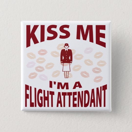 Kiss Me I'm A Flight Attendant 15 Cm Square Badge