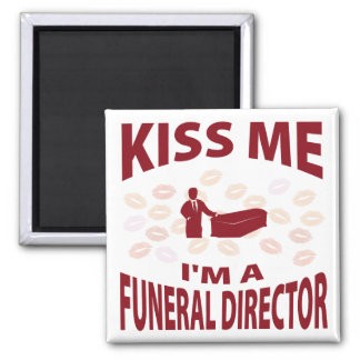 Kiss Me I'm A Funeral Director Square Magnet