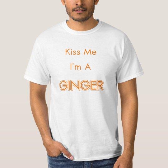 Kiss Me I'm A Ginger T-Shirt