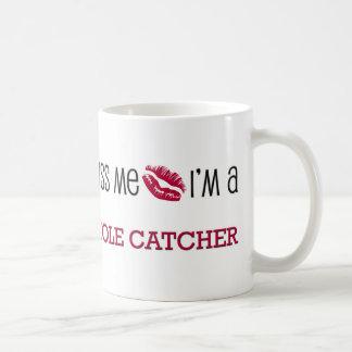 Kiss Me I'm a MOLE CATCHER Coffee Mug