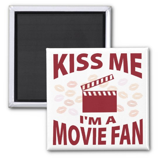 Kiss Me I'm A Movie Fan Square Magnet