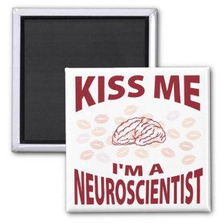 Kiss Me I'm A Neuroscientist Square Magnet