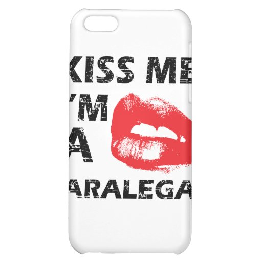 Kiss me i'm a paralegal cover for iPhone 5C