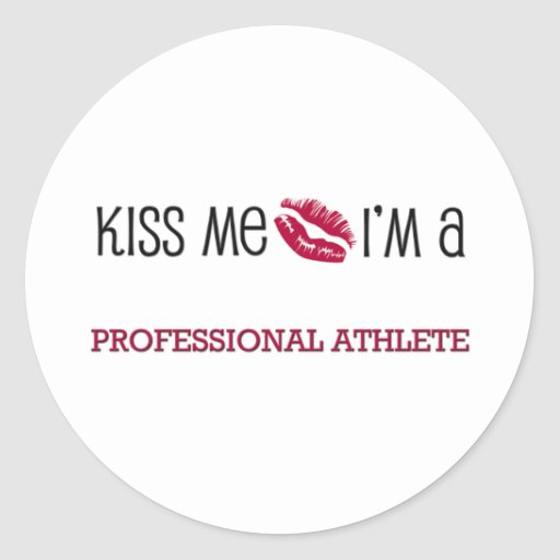 Kiss Me I'm a PROFESSIONAL ATHLETE Sticker