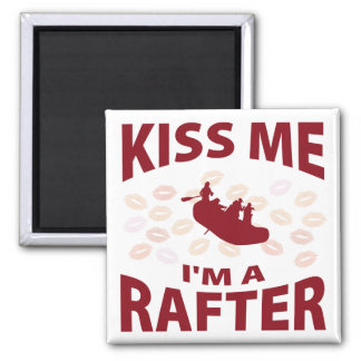Kiss Me I'm A Rafter Square Magnet