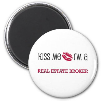 Kiss Me I'm a REAL ESTATE BROKER 6 Cm Round Magnet