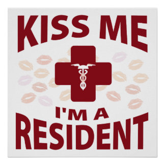 Kiss Me I'm A Resident Poster
