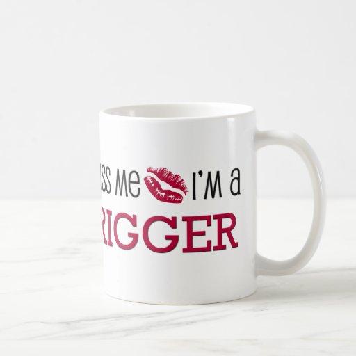 Kiss Me I'm a RIGGER Mugs