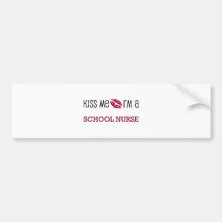 Kiss Me I'm a SCHOOL NURSE Bumper Stickers