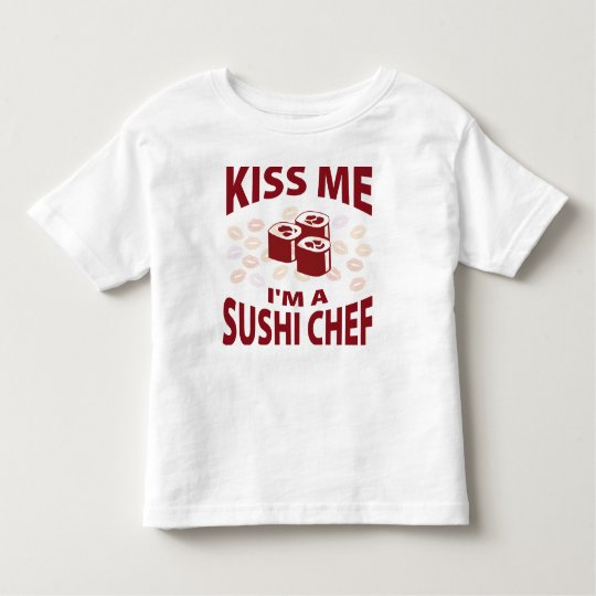 Kiss Me I'm A Sushi Chef Toddler T-Shirt