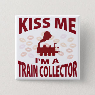 Kiss Me I'm A Train Collector 15 Cm Square Badge