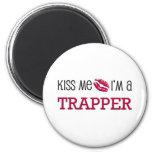 Kiss Me I'm a TRAPPER Fridge Magnet