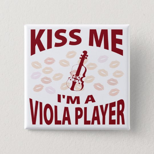 Kiss Me I'm A Viola Player 15 Cm Square Badge