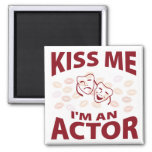 Kiss Me I'm An Actor Refrigerator Magnets
