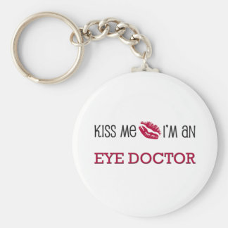 Kiss Me I'm an EYE DOCTOR Basic Round Button Key Ring