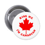 Kiss Me Im Canadian Pinback Buttons