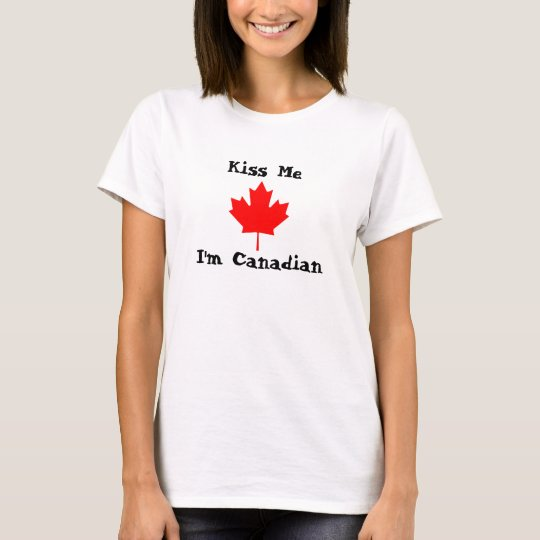 Kiss Me, I'm Canadian T-Shirt