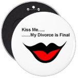 Kiss me I'm divorced Buttons