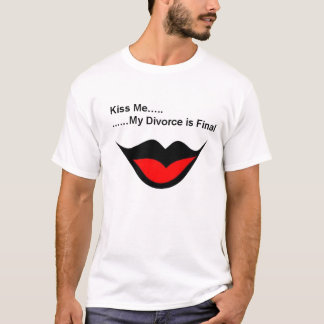 Kiss me I'm Divorced T-Shirt