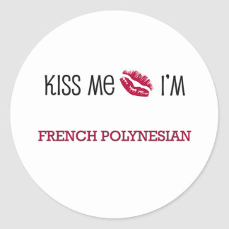 Kiss Me I'm FRENCH POLYNESIAN Sticker