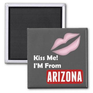 Kiss Me, I'M From Arizona Square Magnet