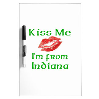Kiss Me I'm from Indiana Dry-Erase Whiteboard