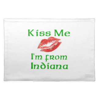Kiss Me I'm from Indiana Placemat