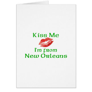 Kiss Me I'm from New Orleans Greeting Card