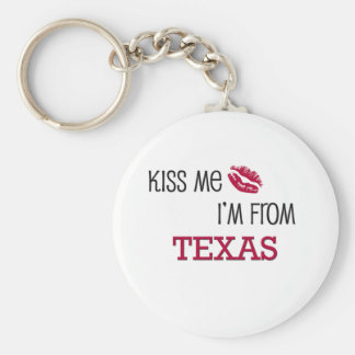 Kiss Me I'm From TEXAS Key Chains