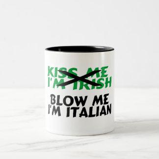 Kiss Me Im Irish Blow Me Im Italian Two-Tone Mug