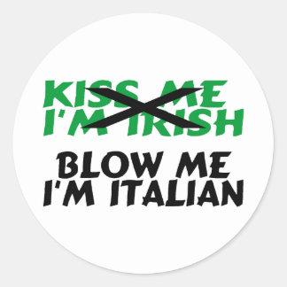 Kiss Me Im Irish Blow Me Im Italian Round Stickers