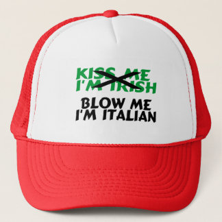Kiss Me Im Irish Blow Me Im Italian Trucker Hat