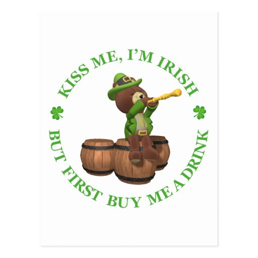 Kiss me, I'm Irish - But First Buy Me A Drink Post Card