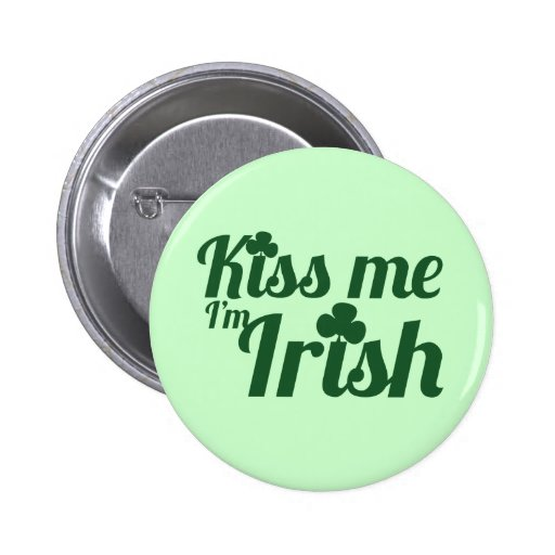 Kiss me I'm Irish Buttons